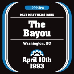 DMBlive 19930410-The Bayou