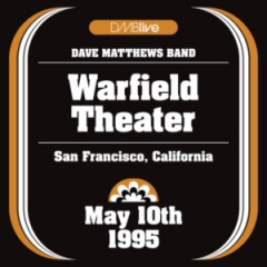 DMBlive 19950510-Warfield Theater