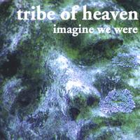 Tribe of Heaven - Imagine we are (1990)